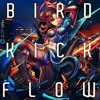 Bird.Kick.Flow. • Prod. DJ MAX E