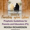 Prophetic Guidelines for Parents and Educators (Part 1)