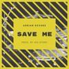 Adrian Dzvuke - Save Me (Free Download)
