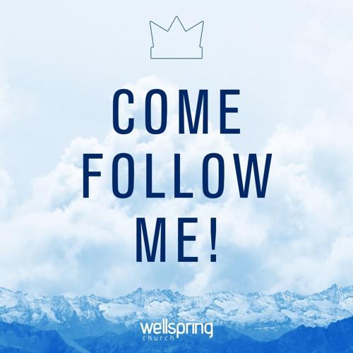 Come, Follow Me!   Pastor Steve Gibson