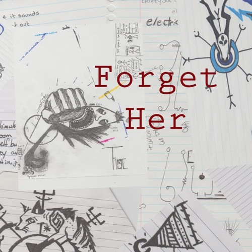 Forget Her!