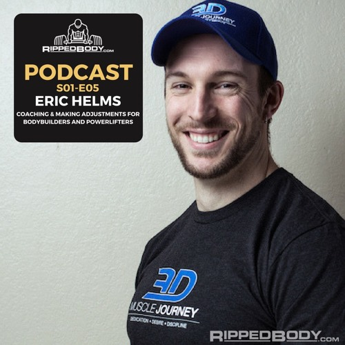 S1E05: Eric Helms on Making Adjustments for Bodybuilders and Powerlifters