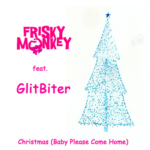 Frisky Monkey feat GlitBiter - Christmas (Baby Please Come Home) FREE DOWNLOAD
