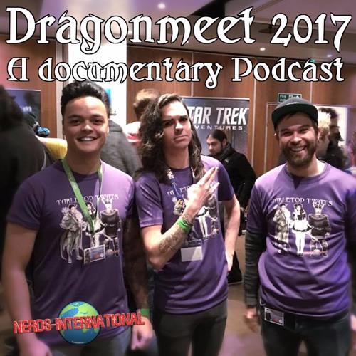 Dragonmeet 2017 - A Documentary Podcast