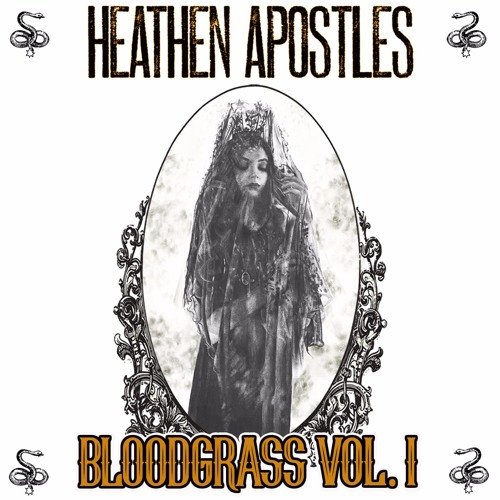 Heathen Apostles - Bloodgrass Vol. I & II