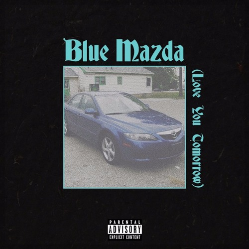 Blue Mazda (Love You Tomorrow)