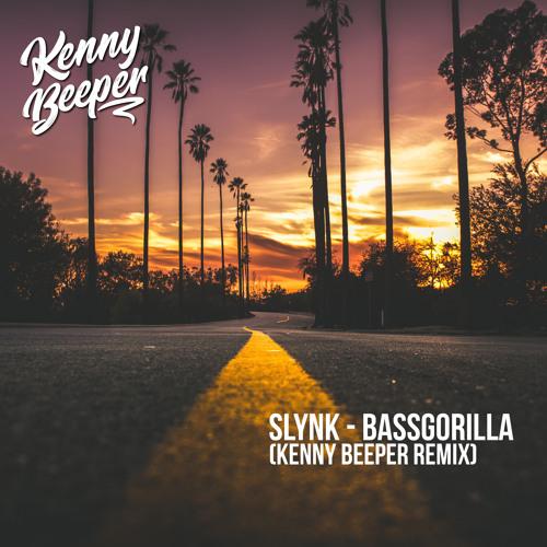 Slynk - Bassgorilla (Kenny Beeper Remix)