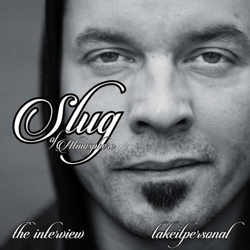 Take It Personal (Slug of Atmosphere Interview)