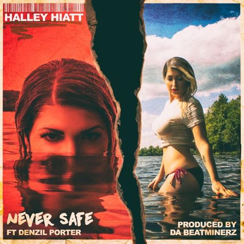 Never Safe ft Denzil Porter produced by Da Beatminerz