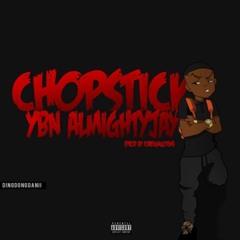 YBN Almighty Jay - Chopsticks (Prod. By ForeignGotEm)