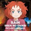 Rain / SEKAI NO OWARI (Ray'amor'Loudest Remix)