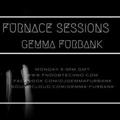 GEMMA FURBANK - FURNACE SESSIONS EPISODE 36 - NOV 2017 - FNOOB TECHNO RADIO