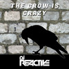 Download Dj Reactive - The Crow is Crazy (Original Mix) Mp3