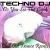 TECHNO DJ - Do You See The Light (Chill Out Trance Remix)