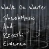 Walk On Water Eminem Ft Beyonce Cover Ft Revathi Eswaran Mp3