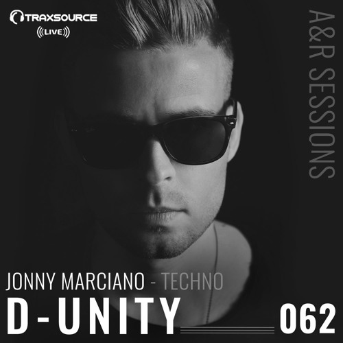 TRAXSOURCE LIVE! A&R Sessions #062 - Techno with Jonny Marciano and D-Unity