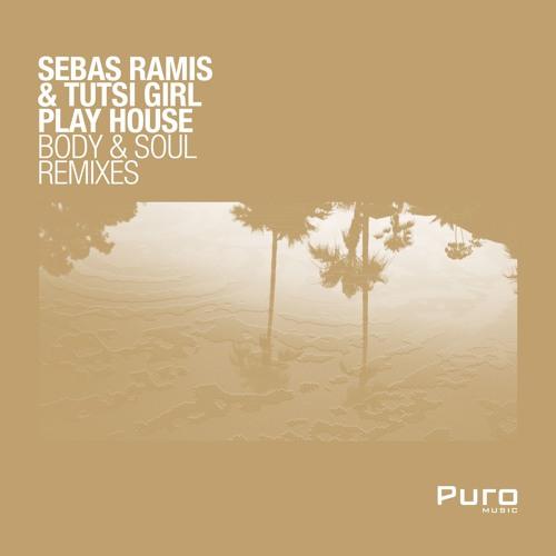 Sebas Ramis, Tutsi Girl Play House - Body & Soul (Guri Slowdown Remix)