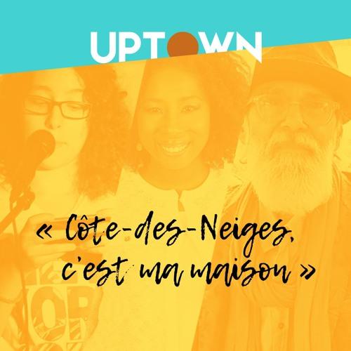 UPTOWN_ep1_Côte-des-Neiges, c'est ma maison