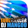 DJ Mangoo - Eurodancer (PJ Makina Bootleg)(Free Download)