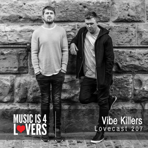 Lovecast 207 - Vibe Killers [Musicis4Lovers.com]