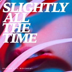 Garden City Movement - Slightly All The Time