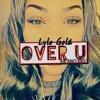 Lylo Gold - Over U (Ruby Francis Remix)