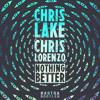 Chris Lake & Chris Lorenzo - Nothing Better (Kastra Bootleg)