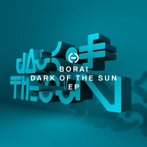 Borai - Dark Of The Sun