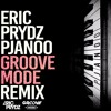 Eric Prydz - Pjanoo (Groove Mode Remix) [FREE DOWNLOAD]