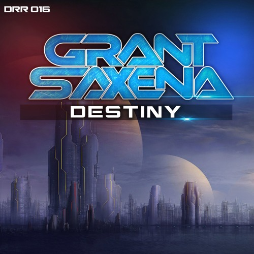 Grant Saxena - Destiny (Original Mix) [FREE DOWNLOAD]
