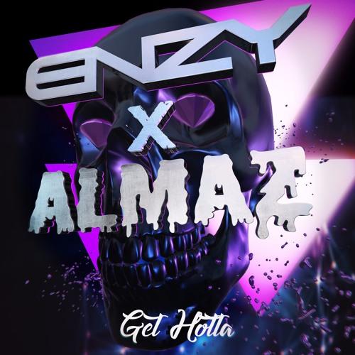 ENZY X ALMAZ - Get Hotta