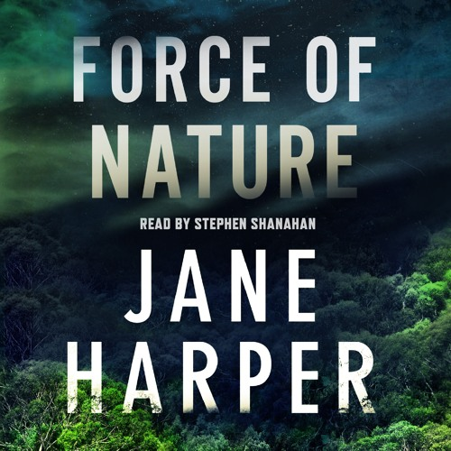 Force Of Nature by Jane Harper, audiobook excerpt