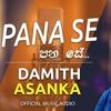 Pana Se   පණ සේ  - Damith Asanka