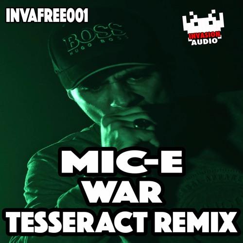Mic-e - War (Tesseract Remix)*FREE DOWNLOAD*
