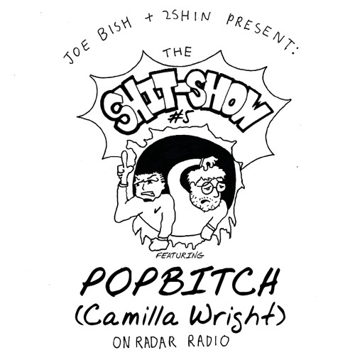 The Shit-Show Episode #5: Popbitch (Camilla Wright)