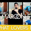 What Lovers Do Maroon 5 Ft Sza Cover Mp3