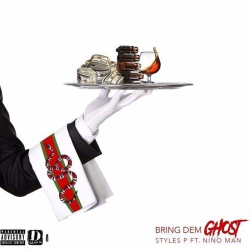 Styles P - Bring Dem Ghost ft. Nino Man (DigitalDripped.com)