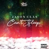 Can't Sleep - Jason Clas