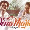 Thiago Brava Part. Jorge - Dona Maria (Remix Dj Alan Henrique)