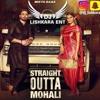 Straight Outta Mohali - Dj Lishkara - ft- Jimmy Kaler