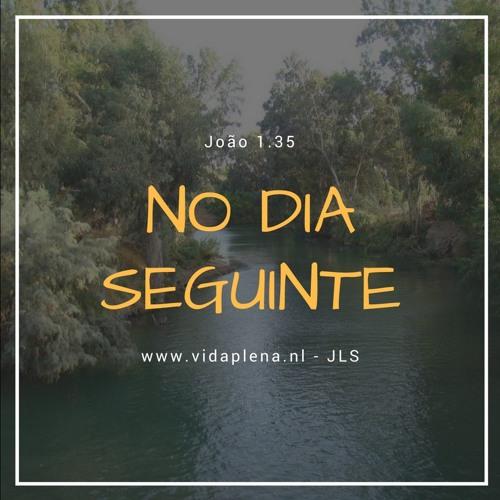 No Dia Seguinte (João 1.35)