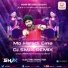 Mo Haladi Gina-DJ SMJX-Odia-ReMix