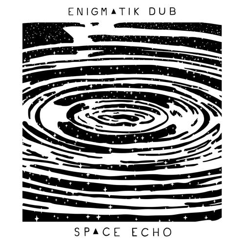 Enigmatik Dub - Space Echo