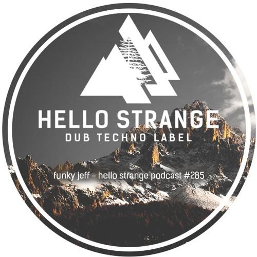 funky jeff - hello strange podcast #285