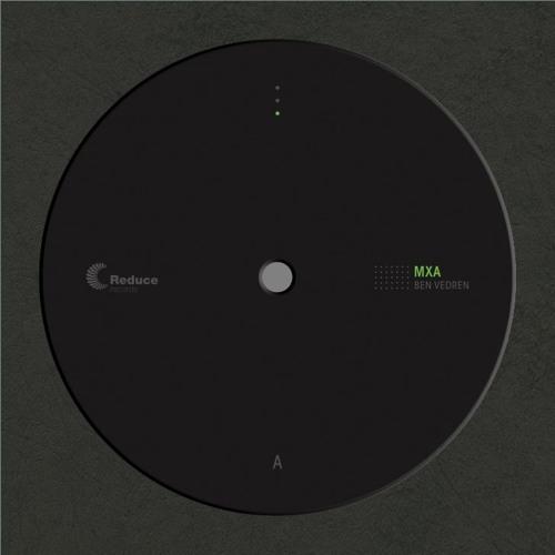 Ben Vedren - MXA EP (reduce002)