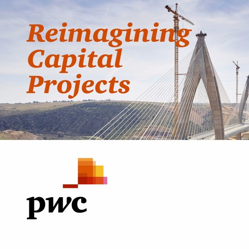 Reimagining Capital Projects - Episode 3 - The digital opportunity