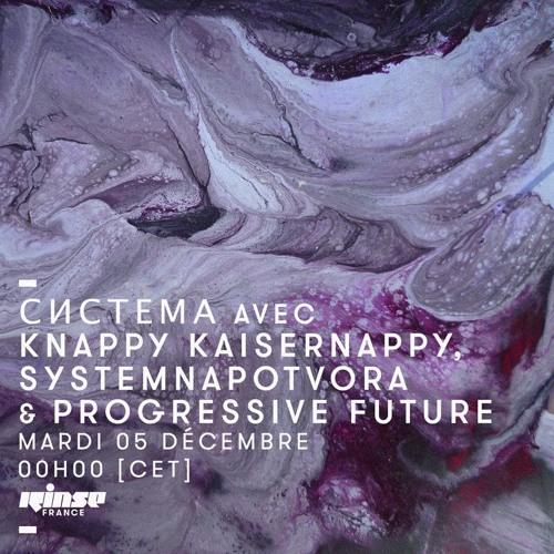 система- Knappy Kaisernappy & Systemnapotvora, guest live by SPEKULANT on RINSE fr. 05 December 2017