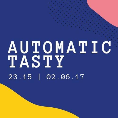 Automatic Tasty @ Open Ear 2017
