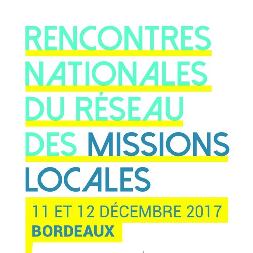 Flash -  Rencontres Nationales du réseau des Missions Locales 2017