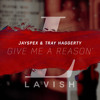 Jayspex & Tray Haggerty - Give Me A Reason